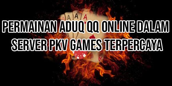 Permainan-AduQ-QQ-Online-Dalam-Server-Pkv-Games-Terpercaya